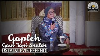 "Video MT Roza Alifa ""Gapleh (Gaul Tapi Soleh)"" - Ust  Evie Effendi MP3, 3GP, MP4, WEBM, AVI, FLV Januari 2019"