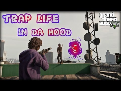 GTA5 |TRAP LIFE IN DA HOOD 3 [HD]
