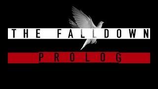 Video THE FALLDOWN - PROLOG
