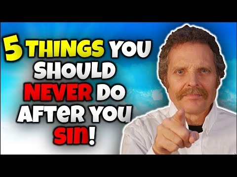 5 THINGS YOU Should NEVER Do AFTER YOU SIN!!!