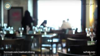 Sufrati Explores Atyaf Restaurant Fairmont hotel Makkah Clock Royal Tower