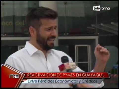 Reactivación de Pymes en Guayaquil entre pérdidas económicas y créditos