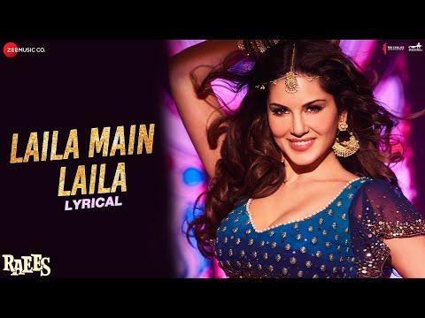 Video Laila Main Laila - Lyrical | Raees | Shah Rukh Khan | Sunny Leone | Pawni Pandey | Ram Sampath download in MP3, 3GP, MP4, WEBM, AVI, FLV January 2017