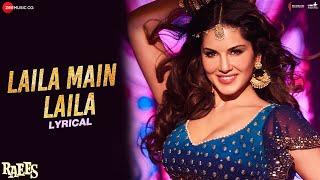 Laila Main Laila   Lyrical | Raees | Shah Rukh Khan | Sunny Leone | Pawni Pandey | Ram Sampath