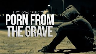 Porn from The Grave - True Story full download video download mp3 download music download