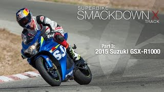 4. 2015 Suzuki GSX-R1000 - Superbike Smackdown X Part 3 - MotoUSA