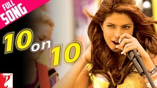 Download Lagu 10 on 10 - Full Song | Pyaar Impossible | Priyanka Chopra | Mahua | Anushka | Naresh Mp3