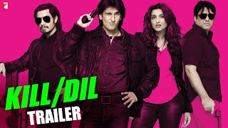 Kill Dil – Official Trailer | Feat. Ranveer Singh, Ali Zafar, Parineeti Chopra & Govinda