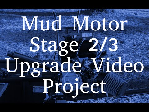 Mud Motor Stage 2/3 Upgrade Video Project