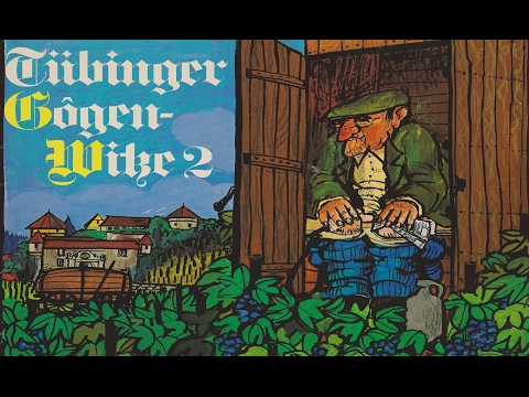 Witze, Humor, Spaß, Fun, Jokes (Comedy) Tübinger Gôgen-Witze, Folge 2 - Walter Schultheiß (1)