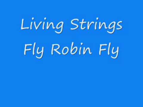 Living Strings - Fly Robin Fly