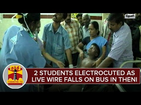 Two-Students-Electrocuted-as-Live-Wire-Falls-on-Bus-in-Theni--Thanthi-TV