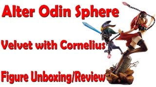 An unboxing and review video of the Alter Odin Sphere Velvet with Cornelius Figure . Add me on PSN: Omegabalmung Subscribe If you like my videos: http://www....
