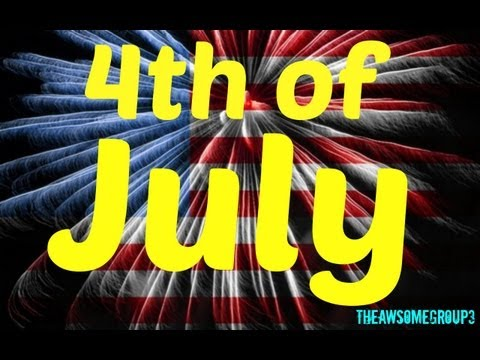 4th of July {An original awsomegroup Comedy}