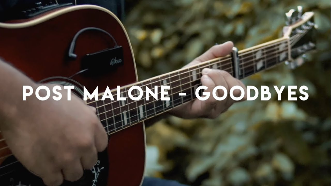 Goodbyes – Post Malone | Fingerstyle Guitar Cover (Acoustic)
