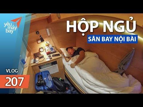VLOG #207: Có gì bên trong hộp ngủ sân bay Nội Bài? | Yêu Máy Bay - Thời lượng: 14 phút.