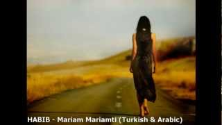 Video HABIB   Mariam Mariamti Turkish Arabic MP3, 3GP, MP4, WEBM, AVI, FLV September 2018