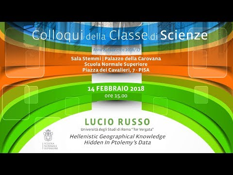Lucio Russo, Hellenistic Geographical Knowledge Hidden In Ptolemy's Data - 14 February 2018