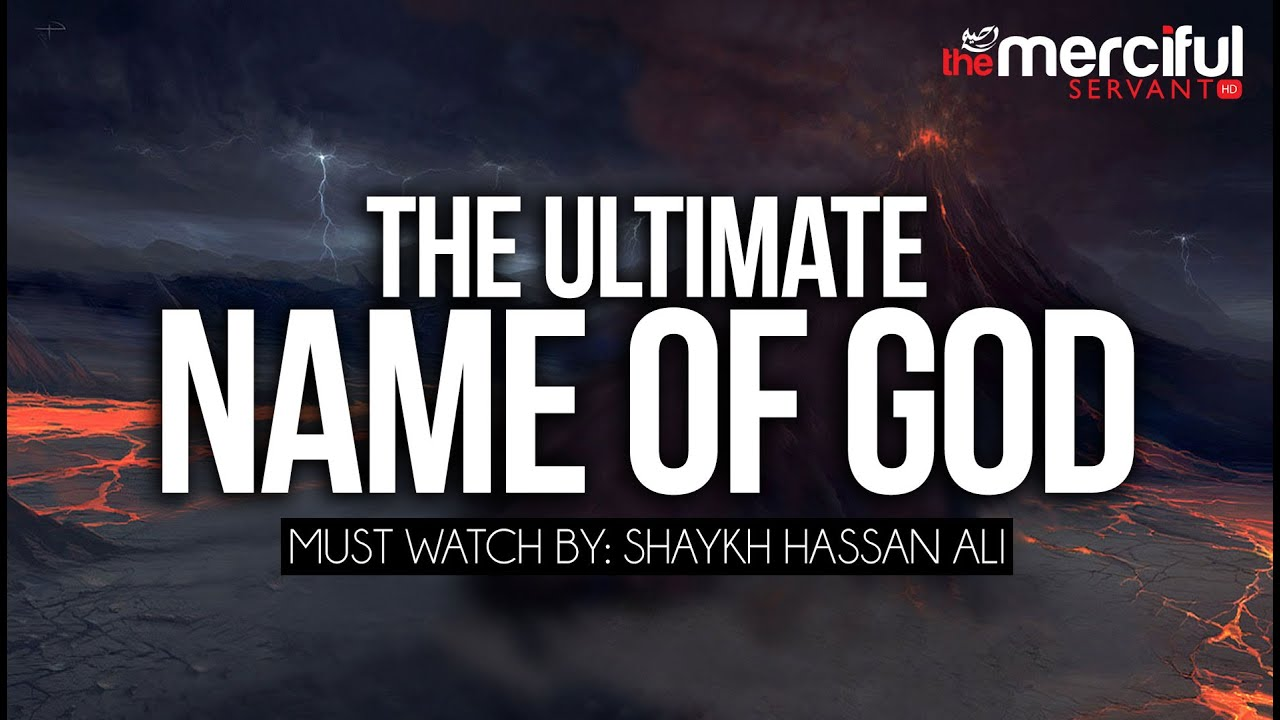 The Ultimate Name of God – Ism Al-Azam