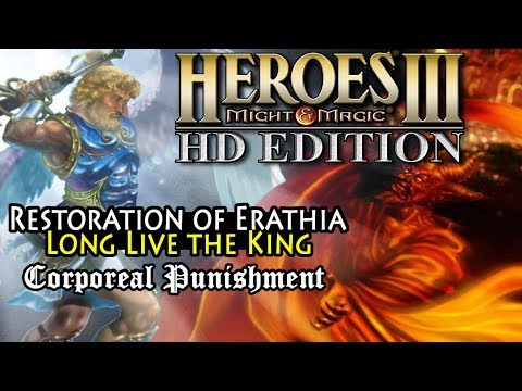 Heroes Of Might & Magic 3 HD | Restoration Of Erathia | Long Live The King | Corporeal Punishment