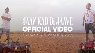Video Mumzy Stranger - Jaan Kad Di Jaave (Feat. H-Dhami & LYAN) | OFFICIAL MUSIC VIDEO download in MP3, 3GP, MP4, WEBM, AVI, FLV January 2017