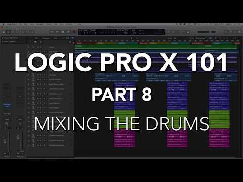 LOGIC PRO X 101 - #08 Mixing the Drums