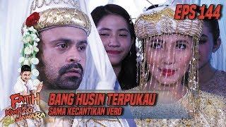 Wadaw Bang Husin Terpukau Sama Kecantikan Vero - Fatih Di Kampung Jawara Eps 144