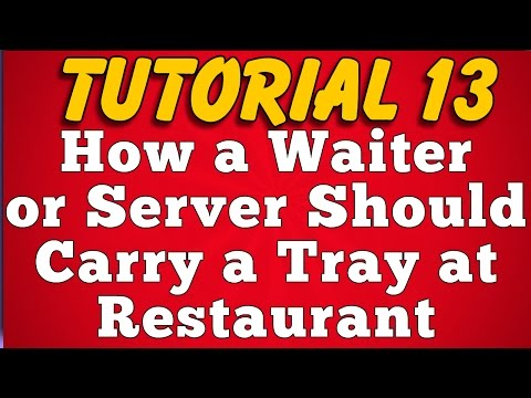 How A Waiter Or Server Should Carry Tray In Hotel And Restaurant  (Tutorial 13)