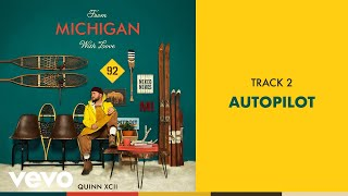 Quinn XCII - Autopilot (Official Audio)