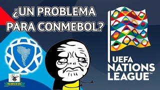 UEFA y CONCACAF NATIONS LEAGUE ¿MÁS CRISIS EN SUDAMÉRICA?