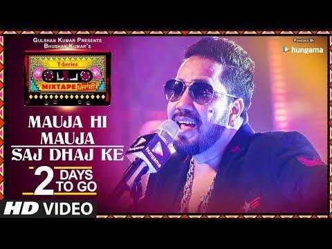 Download Mauja Hi Mauja / Saj Dhaj Ke   2 DAYS TO GO   T-Series Mixtape Punjabi   Mika Singh   Bhushan Kumar HD Mp4 3GP Video and MP3