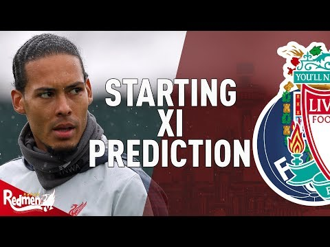 Porto V Liverpool | Starting XI Prediction LIVE
