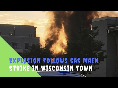 Explosion follows gas main strike in Wisconsin town