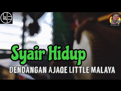 SYAIR HIDUP ' Ajaqe Little Malaya '