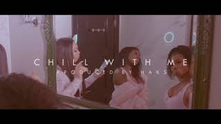 MelaTwins - Chill With Me ft. Lauryn B (Official Music Video) Prod. Haks