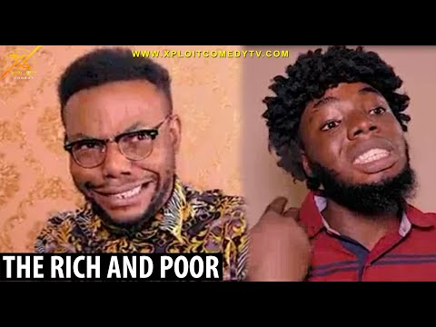 THE RICH AND POOR (Xploit Comedy)