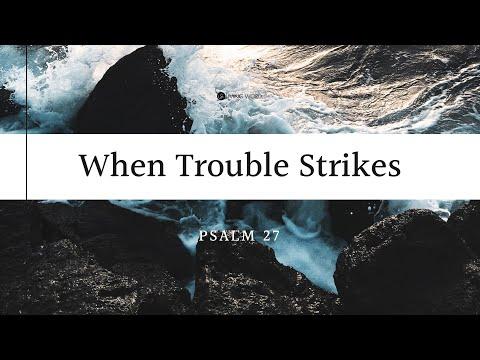 When Trouble Strikes (Psalm 27) - Carmelo B. Caparros
