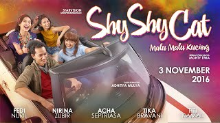 Video SHY SHY CAT - Malu Malu Kucing Official Trailer MP3, 3GP, MP4, WEBM, AVI, FLV September 2018