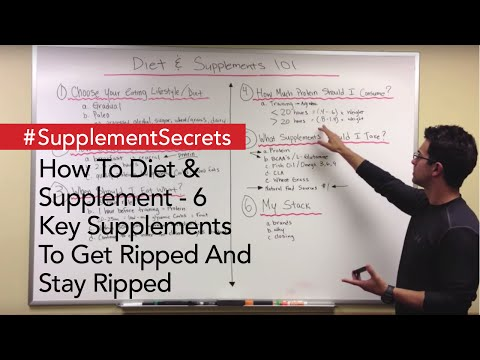 How To Diet & Supplement – 6 Key Supplements To Get Ripped And Stay Ripped