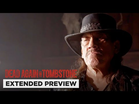 Dead Again In Tombstone | Danny Trejo Returns From the Dead