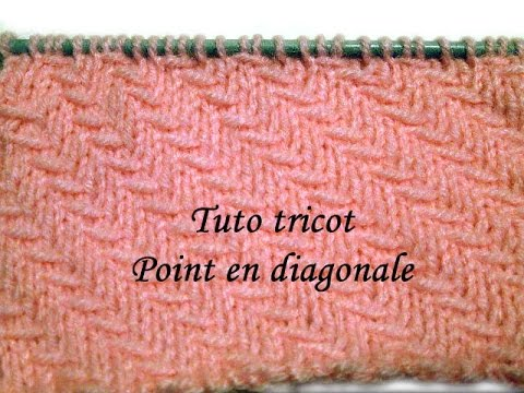 TUTO TRICOT POINT EN DIAGONALE POINT DE TRICOT FANTAISIE FACILE