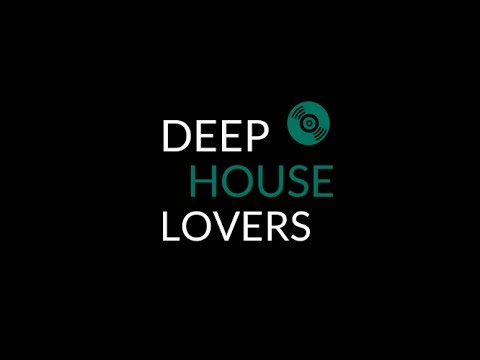 Video DEEP HOUSE LOVERS - Session # 12 download in MP3, 3GP, MP4, WEBM, AVI, FLV January 2017
