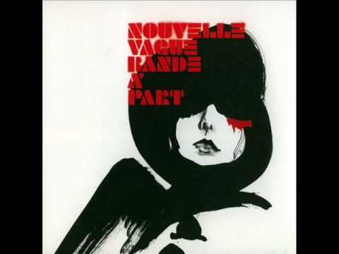Nouvelle Vague – Bande à Part (Full album)