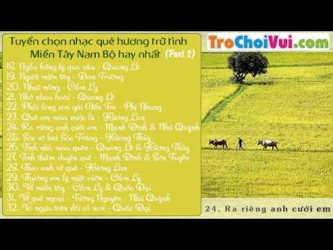 Tuyển chọn những bài hát hay nhất về quê hương, miền tây Nam Bộ 2014 (Part 2) - Thời lượng: 1 giờ, 13 phút.