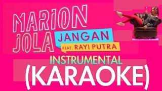 Video Marion Jola - JANGAN (KARAOKE) Feat Rayi RAN [NO VOCAL/INSTRUMENTAL] MP3, 3GP, MP4, WEBM, AVI, FLV Juni 2018