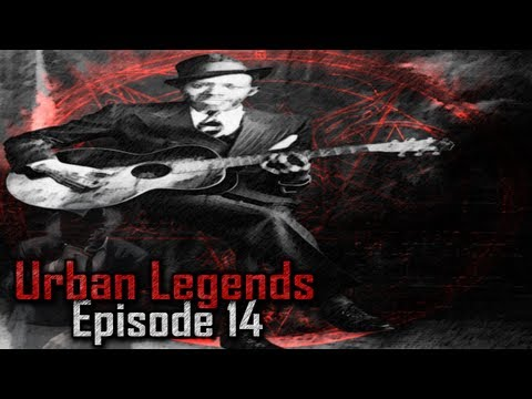 Urban Legends - Robert Johnson