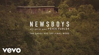 Newsboys - The Cross Has The Final Word (Lyric Video)
