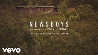 Newsboys - The Cross Has The Final Word (Lyric Video)