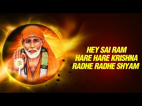 Video Hey Sai Ram Hare Hare Krishna Radhe Radhe Shyam Sai Bhajan By Suresh wadkar (with sai saar ) Dhun download in MP3, 3GP, MP4, WEBM, AVI, FLV January 2017