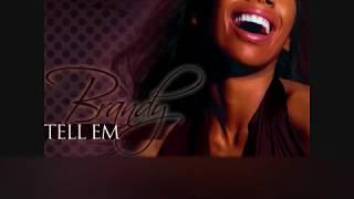 Brandy - Tell Em